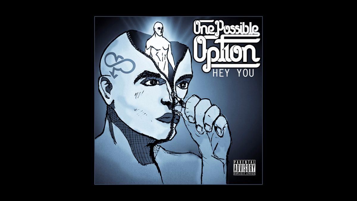 One Possible Option, Novi Album: Hey You