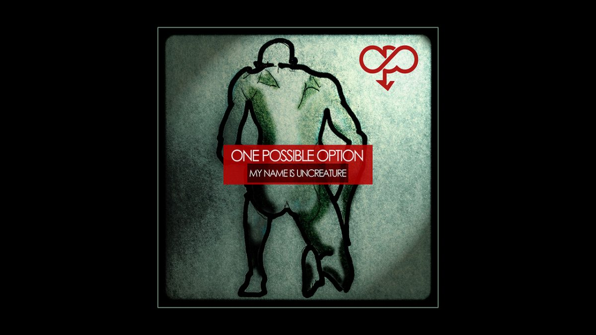 One Possible Option, Novi EP: My Name is Uncreature